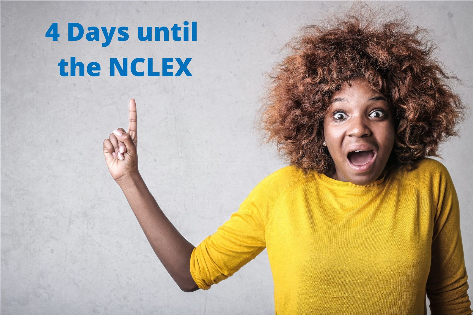 Girl counting down until NCLEX exam